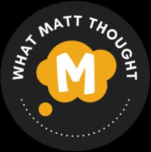 What Matt Thought